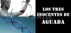 """Nueva prueba de ADN ordenada por Justicia vuelve a excluir a los """"Tres Inocentes"""" de Aguada"""