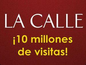 ¡LA CALLE Digital llega a los 10 millones de visitantes!