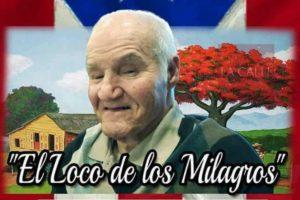 """Fallece """"El Loco de los Milagros"""""""