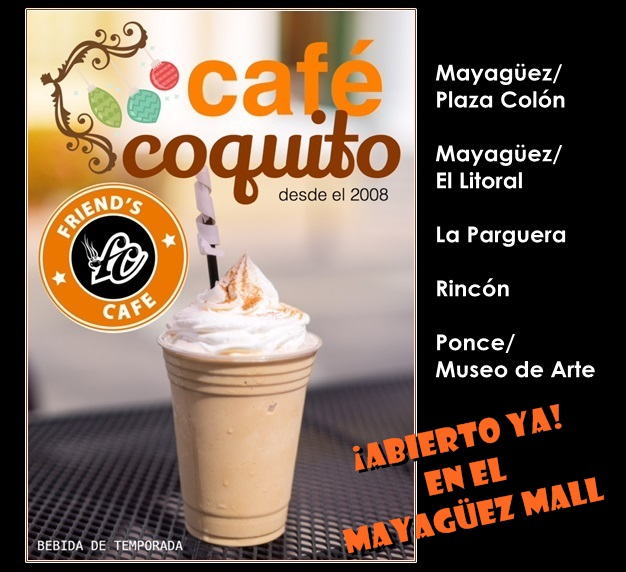 Friends Cafe Coquito 2 mall abierto